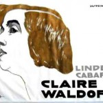 Claire Waldoff al Linden Cabaret